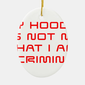 My-Hoodie-does-not-saved-red.png Ceramic Ornament