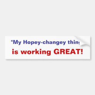My hopey-changey thing's working -bumper sticker car bumper sticker
