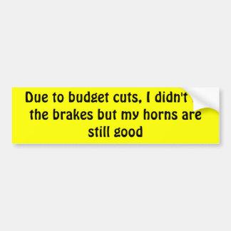 My horns are still good bumper sticker
