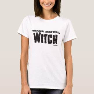 My Horrible Friends™-Voted Most Likely...WITCH T-Shirt