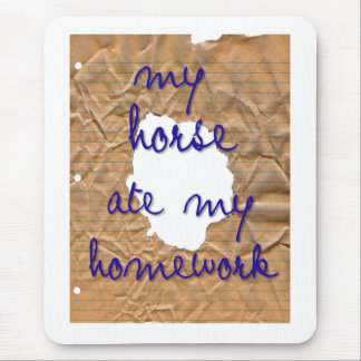 My Horse Ate My Homework Mouse Pad