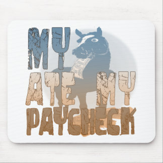 My Horse Ate My Paycheck Mouse Pad
