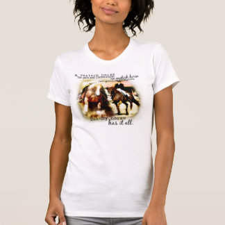 My Horse Has It All T Shirts