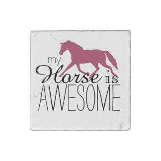 My Horse Is Awesome Equestrian Stone Magnet