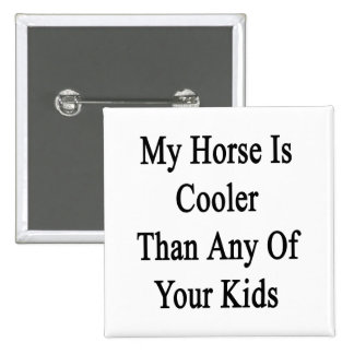 My Horse Is Cooler Than Any Of Your Kids 2 Inch Square Button