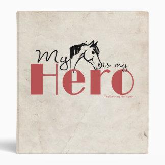 My Horse Is My Hero 3 Ring Binder