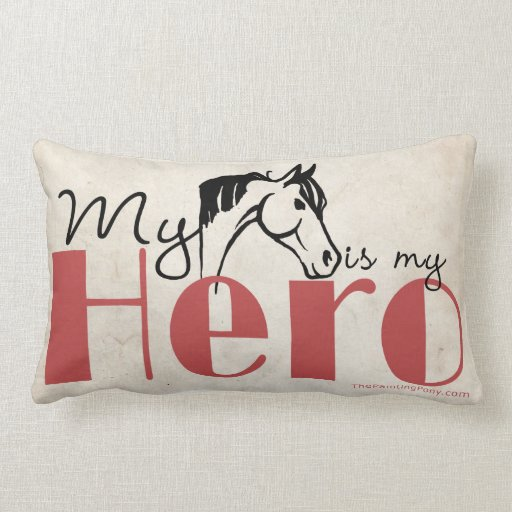 My Horse Is My Hero Throw Pillows