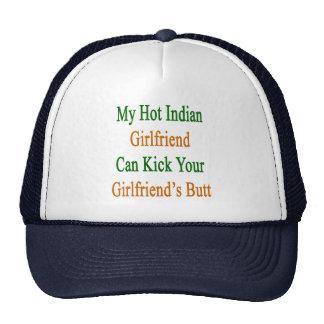 My Hot Indian Girlfriend Can Kick Your Girlfriend' Hats