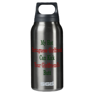 My Hot Portuguese Girlfriend Can Kick Your Girlfri SIGG Thermo 0.3L Insulated Bottle