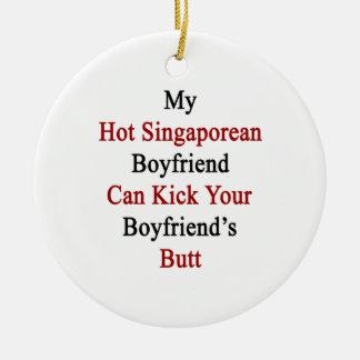 My Hot Singaporean Boyfriend Can Kick Your Boyfrie Christmas Tree Ornaments
