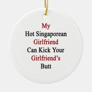 My Hot Singaporean Girlfriend Can Kick Your Girlfr Christmas Tree Ornament