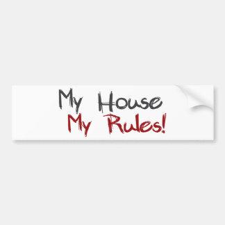 My House My Rules Car Bumper Sticker