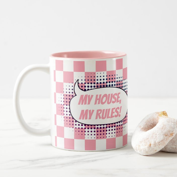my house my rules checkered background two tone coffee mug zazzle com my house my rules checkered background two tone coffee mug zazzle com