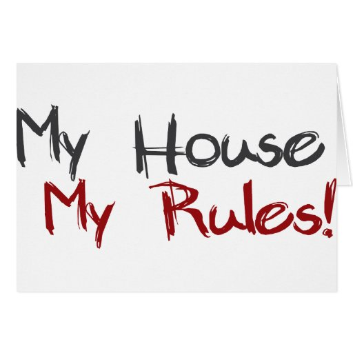 My House My Rules Greeting Card