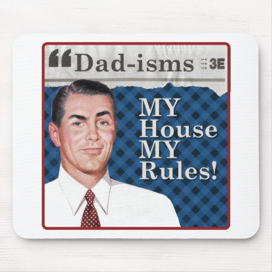MY house, MY rules! Mouse Pad