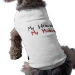 My House My Rules Pet Tshirt