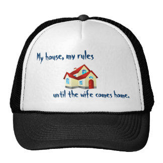 My House, My Rules, Until The Wife Comes Home. Trucker Hat