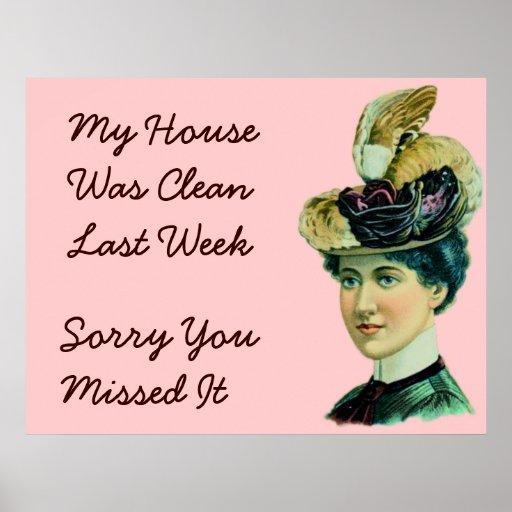 My House Was Clean Last Week Posters