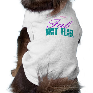 My Human is Fab not Flab T-Shirt