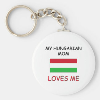 My Hungarian Mom Loves Me Key Chains