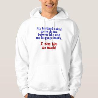 """My husband asked me to choose"" Sweatshirt"
