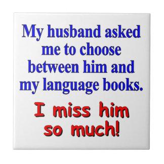 """My husband asked me to choose"" Tile"