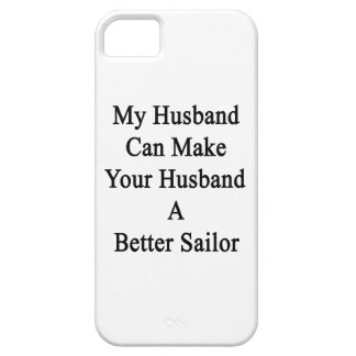My Husband Can Make Your Husband A Better Sailor iPhone SE/5/5s Case