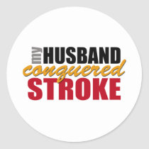 My Husband Conquered Stroke Classic Round Sticker