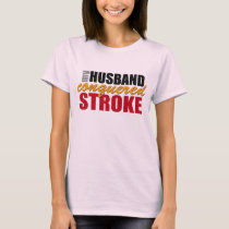 My Husband Conquered Stroke Shirt