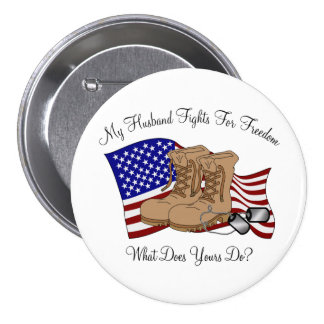 My Husband Fights For Freedom Pinback Button