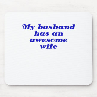 My Husband has an Awesome Wife Mouse Pad