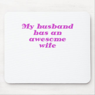 My Husband has an Awesome Wife Mouse Pads