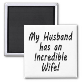 My Husband has an Incredible Wife 2 Inch Square Magnet