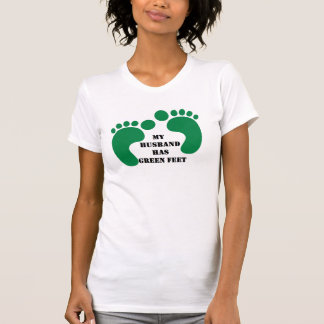 My Husband Has Green Feet T-shirt