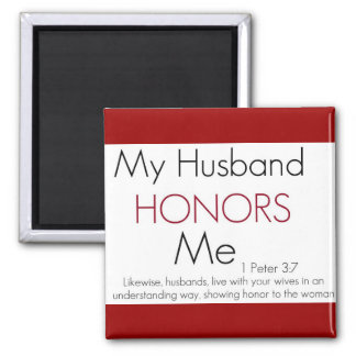 My Husband Honors Me/ 1 Peter 3:7 Magnet