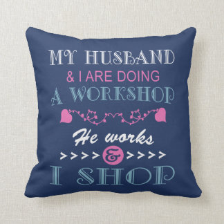 MY HUSBAND & I ARE DOING A WORKSHOP THROW PILLOW