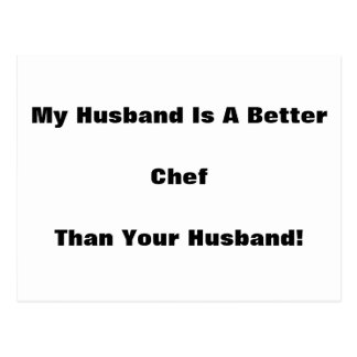My Husband Is A Better Chef Than Your Husband! Postcard