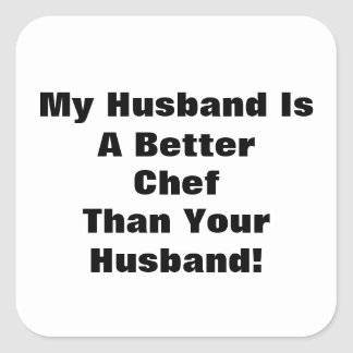 My Husband Is A Better Chef Than Your Husband! Stickers