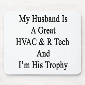 My Husband Is A Great HVAC R Tech And I'm His Trop Mouse Pad
