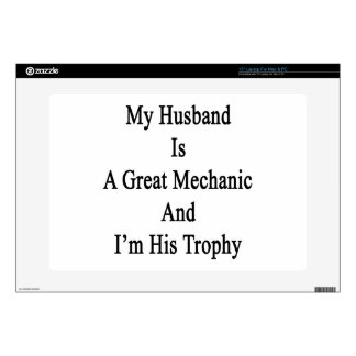 My Husband Is A Great Mechanic And I'm His Trophy Laptop Decal