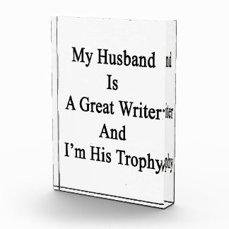 My Husband Is A Great Writer And I'm His Trophy Award
