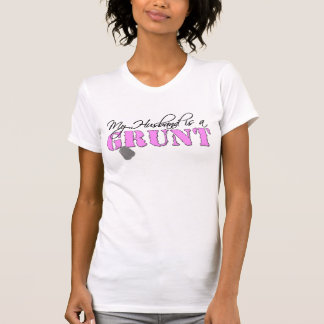 My Husband is a Grunt T Shirts