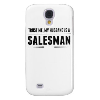 My Husband Is A Salesman Galaxy S4 Cases