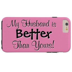 My Husband Is Better Electronics Gadgets Zazzle
