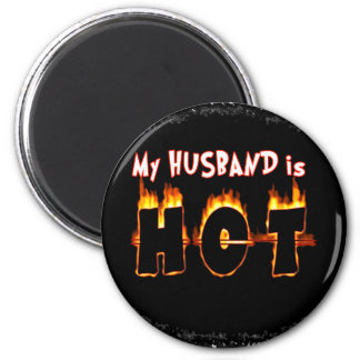 MY HUSBAND IS FLAMING HOT! MAGNET