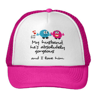 My Husband is Gorgeous I Love Him Trucker Hats