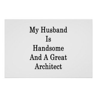 My Husband Is Handsome And A Great Architect Poster