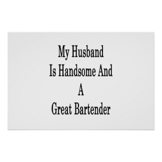 My Husband Is Handsome And A Great Bartender Poster