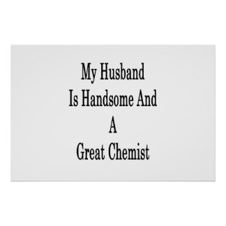 My Husband Is Handsome And A Great Chemist Poster