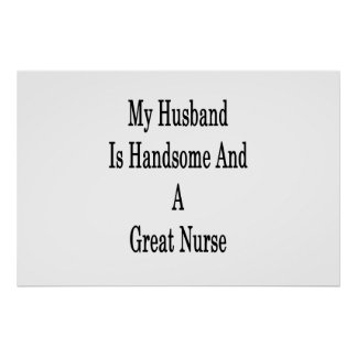 My Husband Is Handsome And A Great Nurse Poster